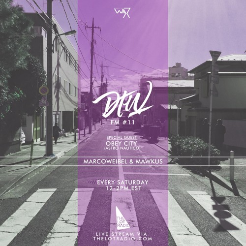 Darker Than Wax FM #11 ft. Obey City • 5th March 2016