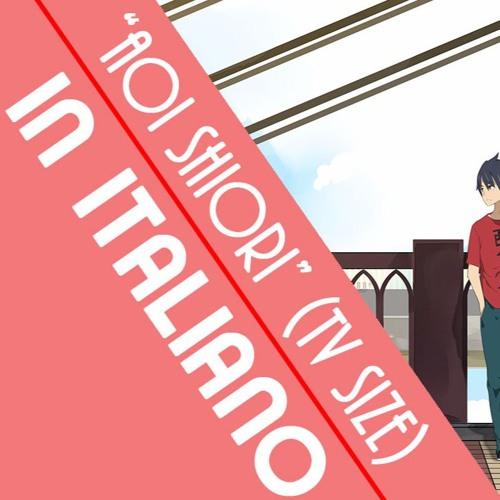 """In ITALIANO """"Aoi Shiori"""" Ano Hana OP 1 (TV Size) COVER"""