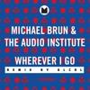 Michael Brun - Wherever I Go (AlCol Remix)