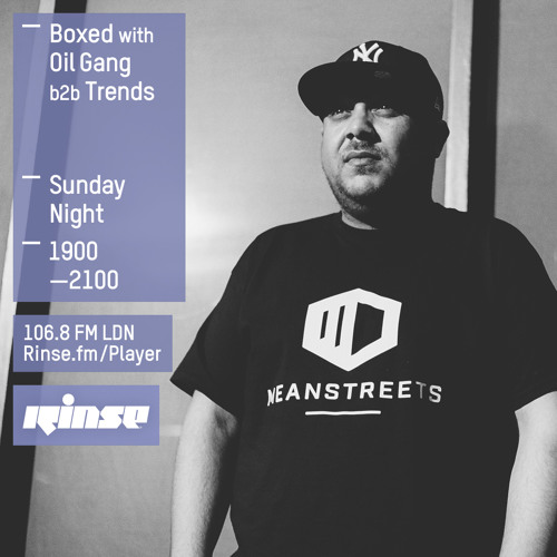 Rinse FM Podcast - Boxed w/ Oil Gang + Trends - 6th March 2016