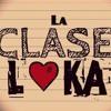 Tan Solo Quiero Amarte - La Clase Loka Exitazo 2016
