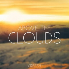 Creesh - Above The Clouds