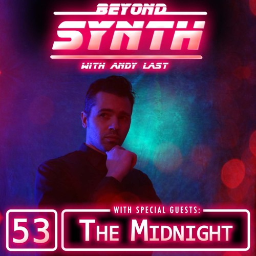 Beyond Synth - 53 - The Midnight