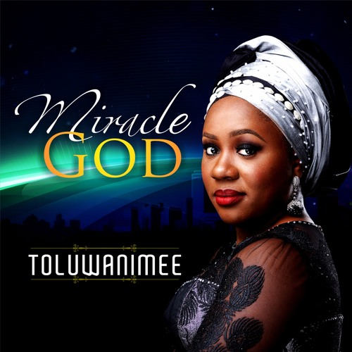 Toluwanimee - Miracle God