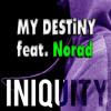 My Destiny - Iniquity feat. MC Norad