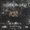 Never Switch Ft. Audio Push