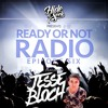 Ready Or Not Radio: Episode Six (Ft. Jesse Bloch) [FREE DOWNLOAD]