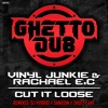 Vinyl Junkie & Rachael E.C - Cut It Loose (DJ Hybrid Remix)- OUT NOW ON GHETTO DUB
