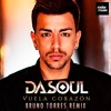 Dasoul - Vuela Corazón (Bruno Torres Remix)