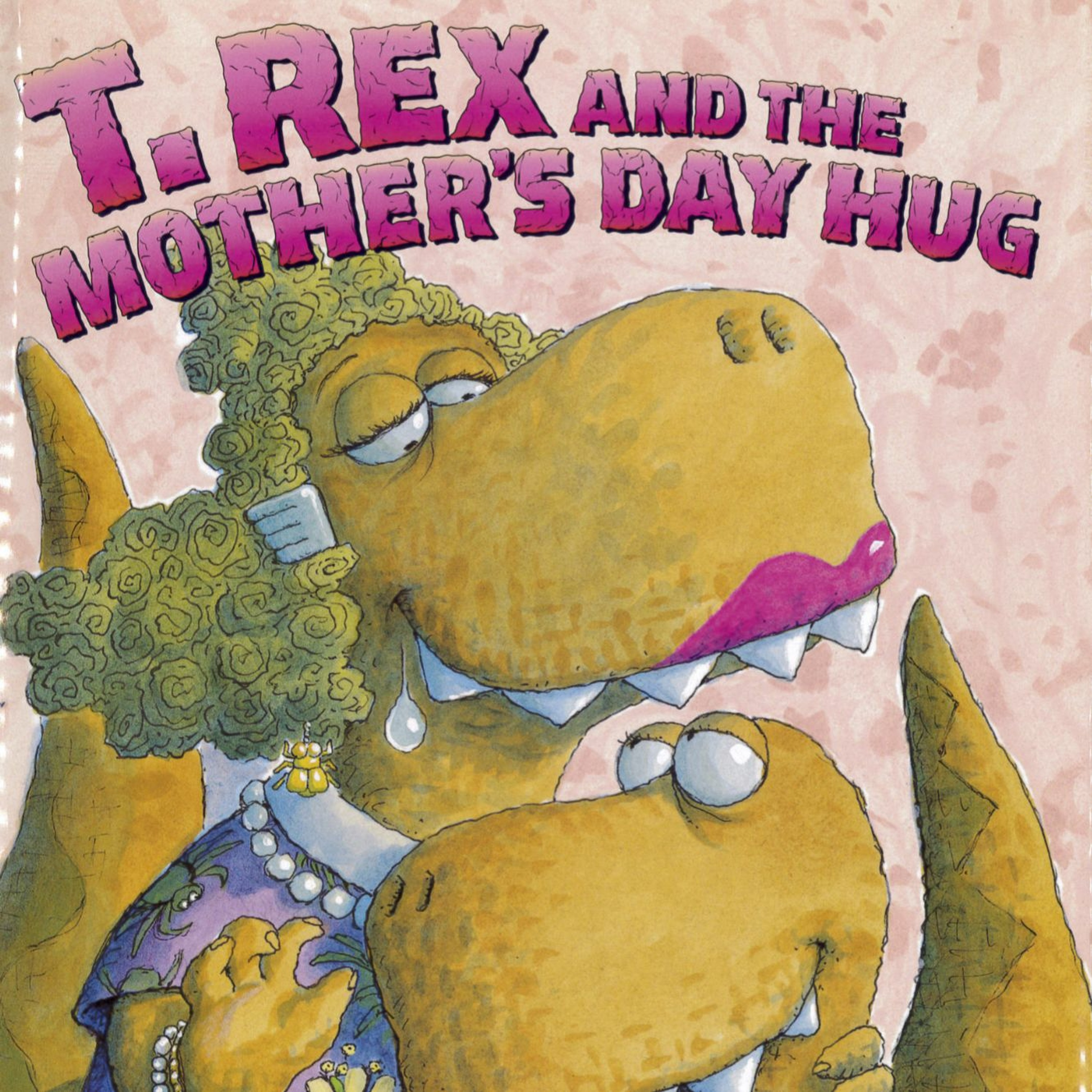 'T-Rex And The Mother's Day Hug' by Lois G. Grambling & Jack E. Davis