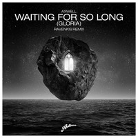Axwell - Waiting For So Long Gloria (RavenKis Remix)