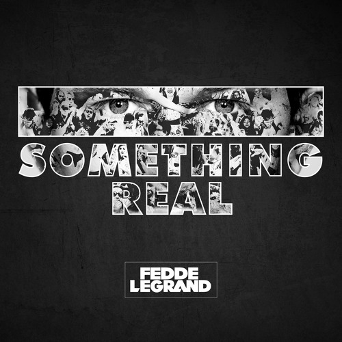 Fedde Le Grand - Something Real