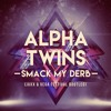 Alpha Twins - Smack My Derb (Jaxx & Vega Festival Bootleg)*Supported By Hardwell & Tiesto*