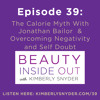 Episode 39: The Calorie Myth With Jonathan Bailor  & Overcoming Negativity and Self Doubt