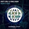 Dirty Zblu & KING CHAIN - Heart N Soul [Electrostep Network EXCLUSIVE]