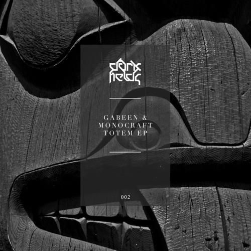 GabeeN & Monocraft - Totem EP [DARKFIELDS002]