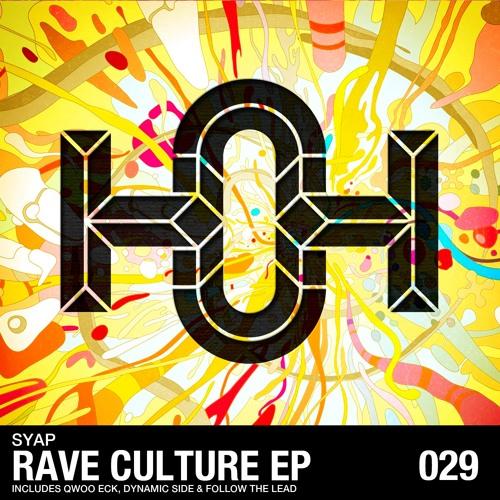 HOH029 SYAP - Rave Culture EP [OUT NOW]