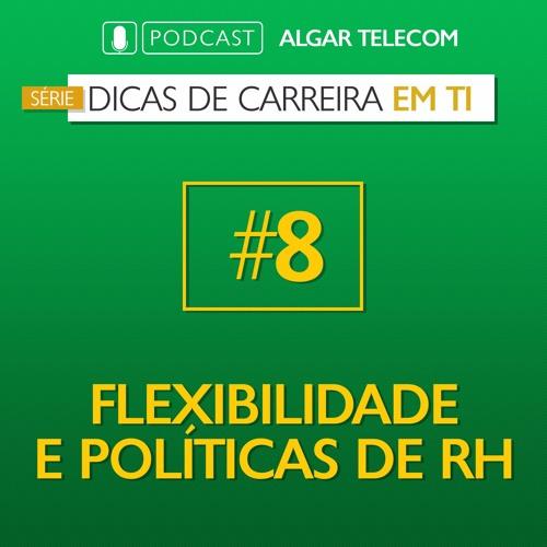 [SÉRIE] Dicas de Carreira em TI #08 - Flexibilidade e Políticas de RH
