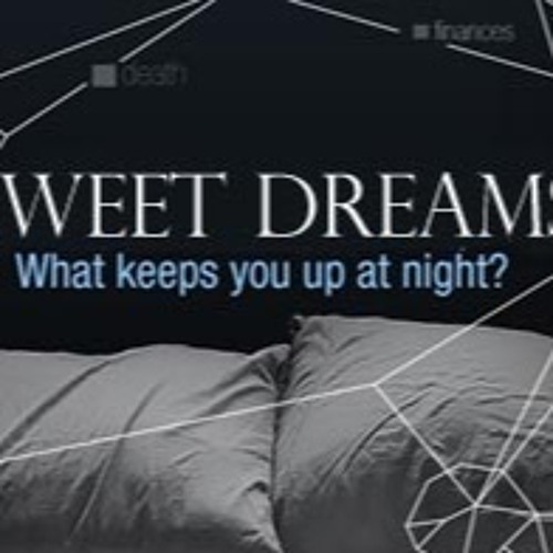 Sweet Dreams Week 1 - Fear Of The Unknown