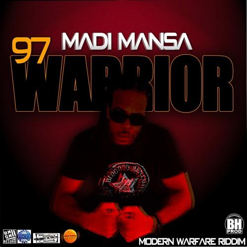 MADI MANSA - 97 Warrior [Modern Warfare Riddim BHPROD]
