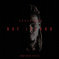 Fetty Wap - RGF Island (Mayhem Edit)