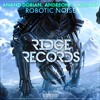 Anand Dorian, AndreOne  Kenway - Robotic Noise [Ridge Records]