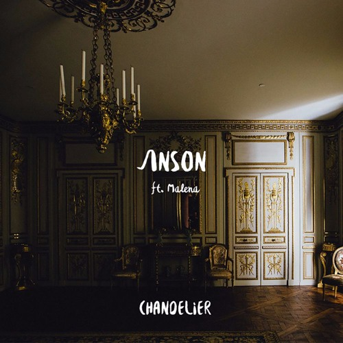 Sia - Chandelier (ANSON Tropical Edit ft. Malena) by ANSON | Free ...