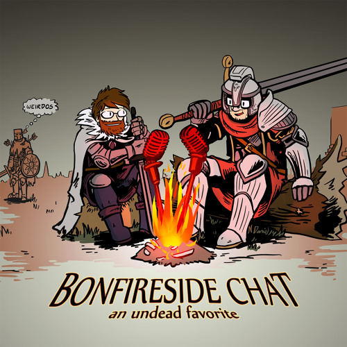 Bonfireside Chat 2: The Undead Burg