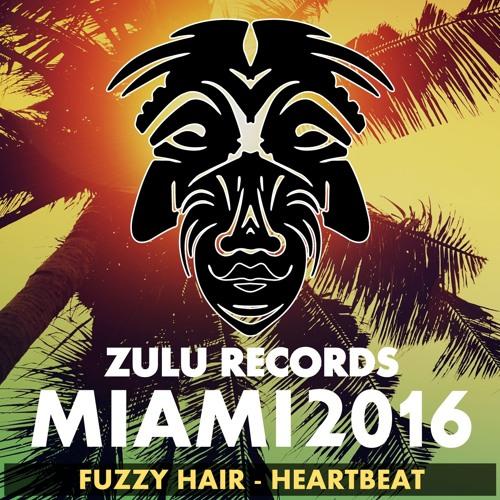 Fuzzy Hair - Heartbeat [Zulu Rec] supp. SamDivine,R Owens,TonyHumphries,GrahamSahara,F.Scavo,P.Osuna
