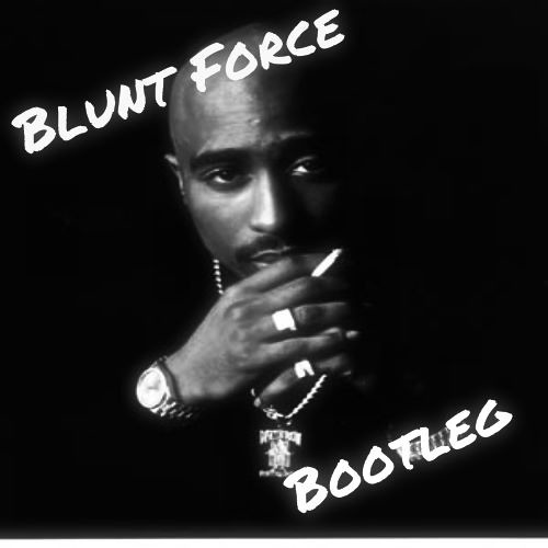 2pac - Thug Style (Blunt Force BOOTLEG) by Jort Verheijen - Free download on ToneDen