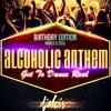 ALCOHOLIC ANTHEM - (GTDR) - DJ ALVIS
