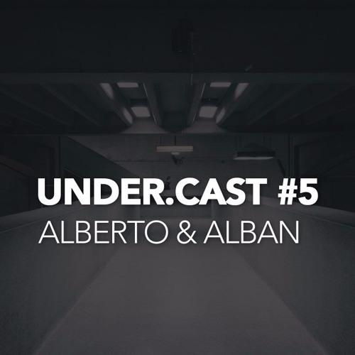 Under.Cast #5 - Alberto y Alban aka Deeper