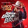 Lirico En La Casa - Brum, Brum, Brum