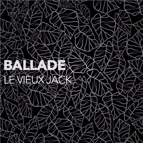 Ballade - Le Vieux Jack