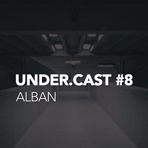 Under.Cast#8 - Alban