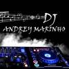novo mix de musicas eletrônicas DJ Andrey Marinho