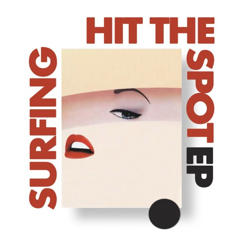 HIT THE SPOT EP by S U R F I N G on SoundCloud Hear the