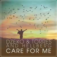 Dzeko & Torres And Hellberg - Care For Me