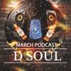 March 2016 Podcast - Dj D Soul
