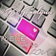 Piece Of Yo Love Official Song