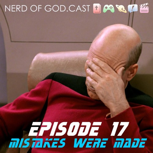 Episode 17 // Mistakes Were Made