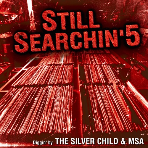 THE SILVER CHILD & MSA [ STILL SEARCHIN' 5 - Original Breaks Mix (Part.1 of 2) ] (2016)