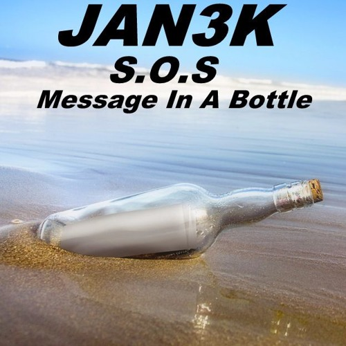 JAN3K - S.O.S. (Message In A Bottle)