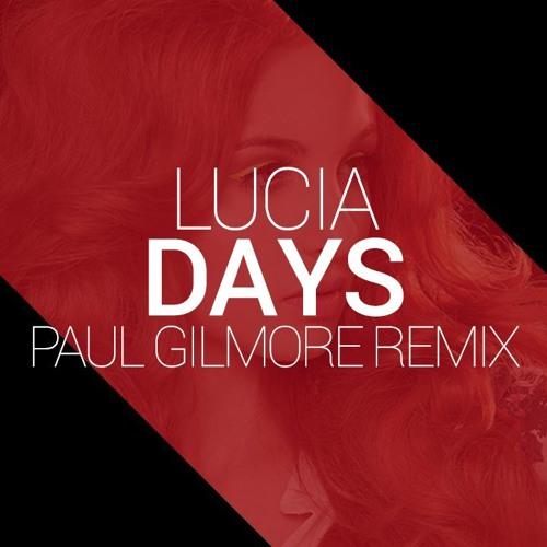 Lucia - Days (Paul Gilmore Remix)