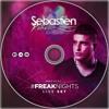 Sebastien Rebels - Freak Nights (Live Set)