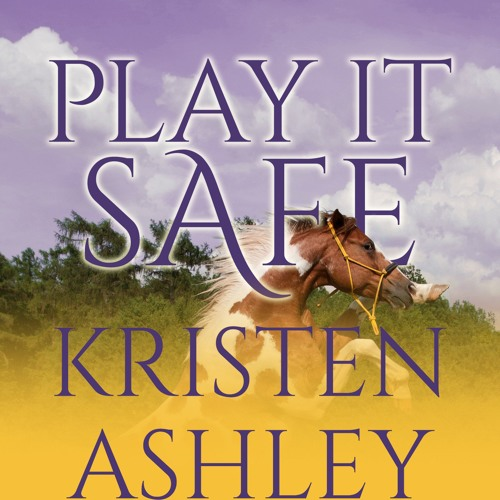 Play It Safe by Kristen Ashley, Narrated by Savannah Richards