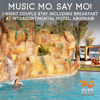 TAG MUSIC MO SAY MO TAG 30S PROMO (1 NIGHT COUPLE STAY INTERCON AUH)
