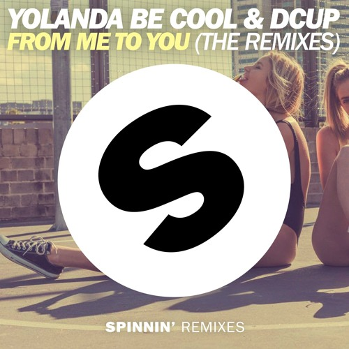 Yolanda Be Cool and Dcup - From Me To You (Tocadisco Remix)