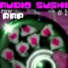 Audio Sushi #1 (ghetto quality)