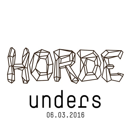 unders @ horde | paris | 06.03.2016